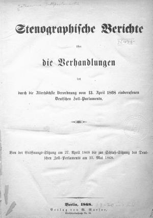 Stenographische berichte   ber die verhandlungen des durch die allerh  chste verordnung vom 13  april 1868 einberufenen deutschen zoll parlaments PDF