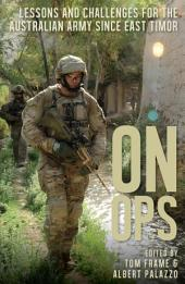 On Ops: Lessons and Challenges for the Australian Army since East Timor