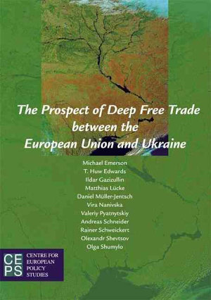 The Prospect of Deep Free Trade Between the European Union and Ukraine PDF