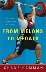 From Melons To Medals Book PDF