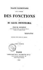 Traité élémentaire de la théorie des fonctions et du calcul infinitésimal par M. Cournot: Volume1