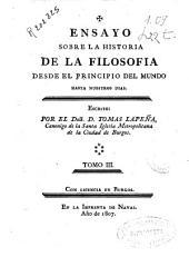 Ensayo sobre la historia de la filosofia: desde el principio del mundo hasta nuestros dias