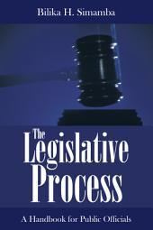 The Legislative Process: A Handbook for Public Officials