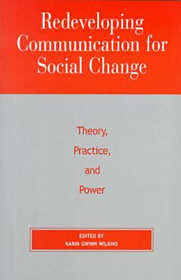 Redeveloping Communication for Social Change PDF