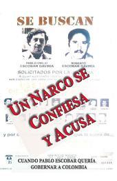 Un narco se confiesa y acusa: Cuando Pablo Escobar quería gobernar a Colombia