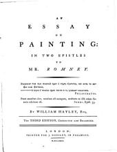 An Essay on Painting: In Two Epistles to Mr. Romney ...