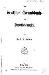 Das deutsche Grundbuch- und Hypothekenwesen