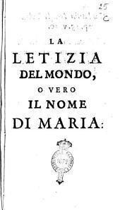 La letizia del mondo, o vero il nome di Maria