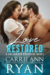 Love Restored: (A Contemporary Erotic Gallagher Brothers Romance)