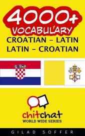 4000+ Croatian - Latin Latin - Croatian Vocabulary