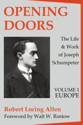 Opening Doors: The Life and Work of Joseph Schumpeter - Europe