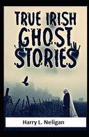 True Irish Ghost Stories Illustrated PDF