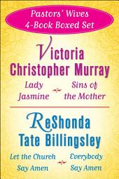 Victoria Christopher Murray and ReShonda Tate Billingsley's Pastors' Wives 4-Bo: Lady Jasmine, Sins of the Mother, Let the Church Say Amen, Everybody Say Amen