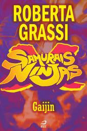 Samurais x Ninjas - Gaijin