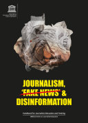 Journalism, fake news & disinformation