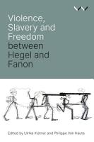 Violence  Slavery and Freedom between Hegel and Fanon PDF