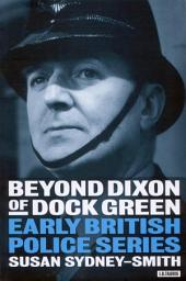 Beyond Dixon of Dock Green: Early British Police Series