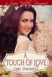 A Touch of Love: Summer in Snow Valley Romance
