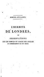 L'hermite de Londres ou observations sur les moeurs et usages des Anglais au commencement du XIXe siècle ...: Volume2