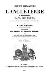 Histoire pittoresque de l'Angleterre et des ses possessions dans les Indes: depuis les temps les plus reculés jusqu'à la réforme de 1832, Volume3