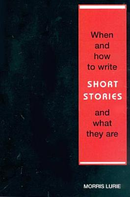 When and How to Write Short Stories and What They Are PDF