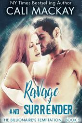 Ravage and Surrender: The Billionaire's Temptation series