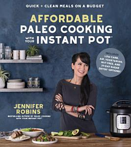 Affordable Paleo Cooking with Your Instant Pot Book