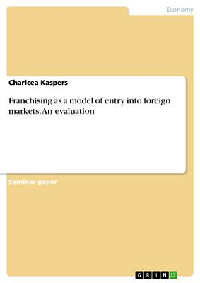 Franchising as a model of entry into foreign markets  An evaluation