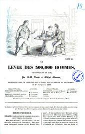 La levee des 300,000 hommes vaudeville en un acte par MM. Xavier et Michel Masson