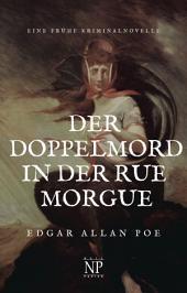Der Doppelmord in der Rue Morgue: Eine frühe Kriminalnovelle