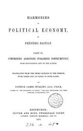 Harmonies of political economy, tr. with a notice of the author by P.J. Stirling: Part 2