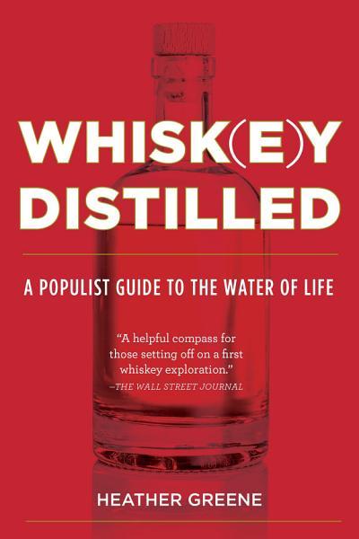 Download Whiskey Distilled Book