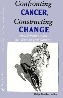 Confronting Cancer, Constructing Change