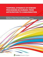Temporal Dynamics of Reward Processing in Humans: From Anticipation to Consummation