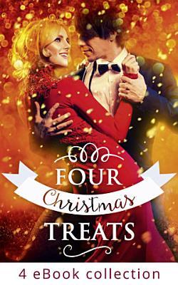 Four Christmas Treats  The Christmas Bride   Christmas Eve Marriage   Her Husband s Christmas Bargain   Christmas Bonus  Strings Attached PDF