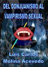 Del Donjuanismo al Vampirismo Sexual