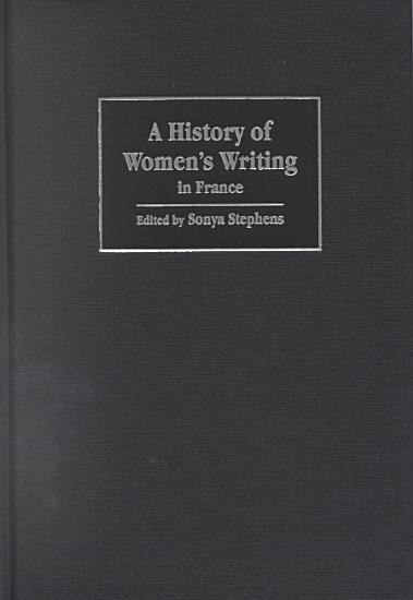 A History of Women s Writing in France PDF