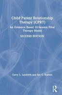 Child Parent Relationship Therapy  CPRT   2nd Edition