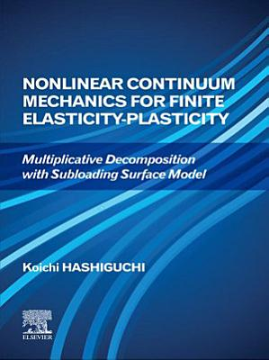 Nonlinear Continuum Mechanics for Finite Elasticity-Plasticity