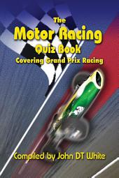 The Motor Racing Quiz Book: Covering Grand Prix Racing