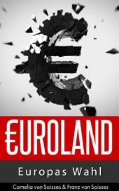 Euroland: Europas Wahl