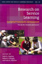 Research on Service Learning: Conceptual Frameworks and Assessment, Volume 1
