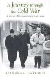 A Journey through the Cold War: A Memoir of Containment and Coexistence
