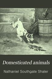 Domesticated Animals: Their Relation to Man and to His Advancement in Civilization