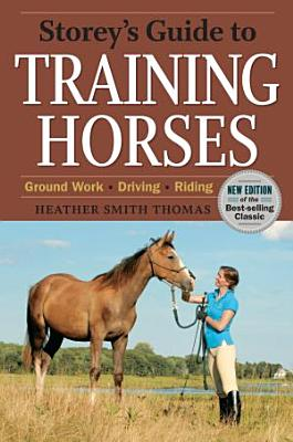 Storey s Guide to Training Horses  2nd Edition PDF