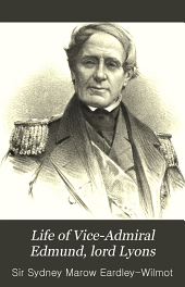 Life of Vice-Admiral Edmund, lord Lyons: With an account of naval operations in the Black Sea and Sea of Azoff, 1854-56