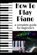 How to Play Piano for Beginners PDF