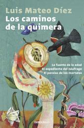 Los caminos de la quimera: La fuente de la edad | El expediente del náufrago | El paraíso de los mortales