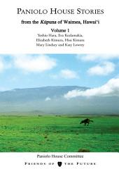Paniolo House Stories: From the Kupuna of Waimea, Hawai'i, Volume 1