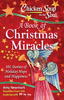 Chicken Soup for the Soul  A Book of Christmas Miracles PDF